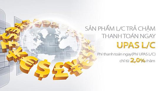 Trả chậm lên tới 360 ngày với UPAS L/C của Viet Capital Bank