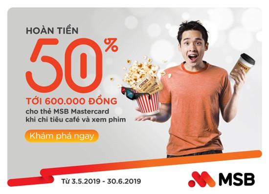 MSB hoàn tiền 50% tới 600.000 đồng khi xem phim và uống café