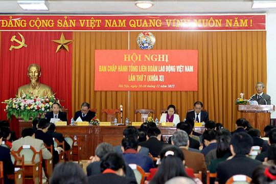 Khai mạc Hội nghị lần thứ 7 BCH Tổng Liên đoàn Lao động Việt Nam khóa XI