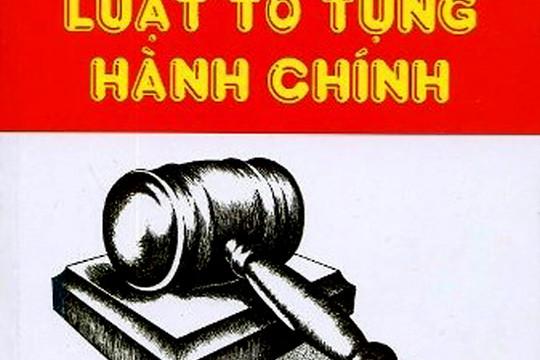Luật Tố tụng hành chính 2015: Những quy định mới về nguyên tắc bảo đảm tranh tụng trong xét xử