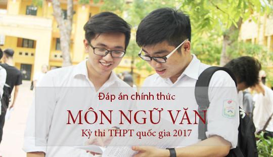 Đáp án đề thi THPT quốc gia môn Ngữ văn 2017 của Bộ GD&ĐT
