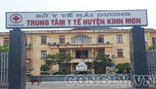 """Trung tâm Y tế huyện Kinh Môn bị """"tố"""" hàng loạt sai phạm"""