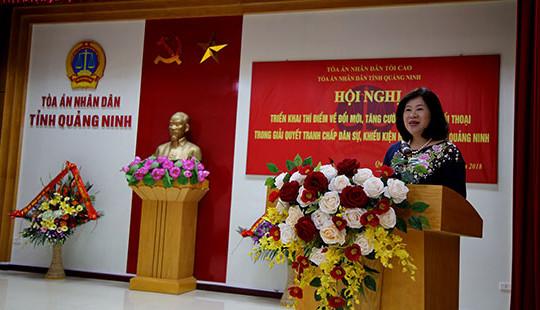 TAND hai cấp tỉnh Quảng Ninh triển khai thí điểm về hòa giải, đối thoại trong giải quyết tranh chấp dân sự, hành chính