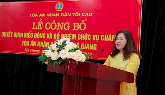 TANDTC điều động và bổ nhiệm Chánh án TAND tỉnh Hà Giang