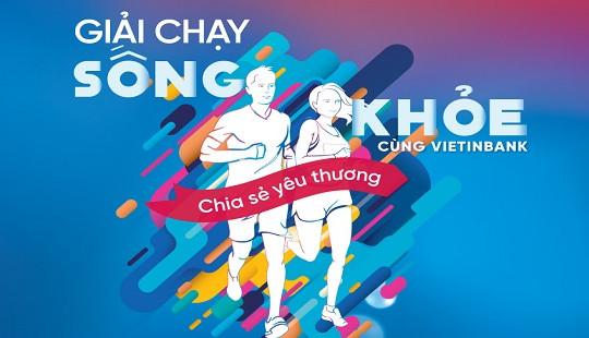 Giải chạy 'Sống khỏe cùng VietinBank' - chung tay giúp đỡ bệnh nhi có hoàn cảnh khó khăn