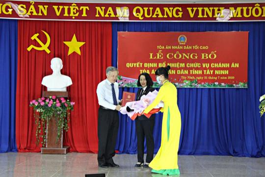 TANDTC bổ nhiệm Chánh án TAND tỉnh Tây Ninh