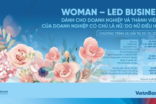 VietinBank ưu đãi đặc biệt dành tặng doanh nhân nữ và doanh nghiệp có người đứng đầu là phái nữ