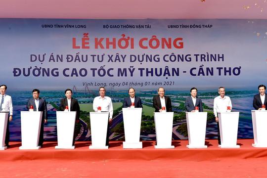 Thủ tướng phát lệnh khởi công cao tốc Mỹ Thuận – Cần Thơ