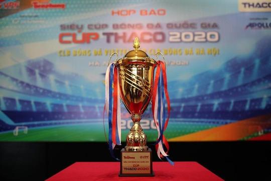 Hà Nội FC và Viettel tranh Siêu cúp Quốc gia - Cúp THACO 2020