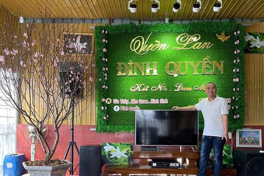 Nghệ nhân Đinh Quyền - Ông chủ vườn lan nổi tiếng Ninh Bình