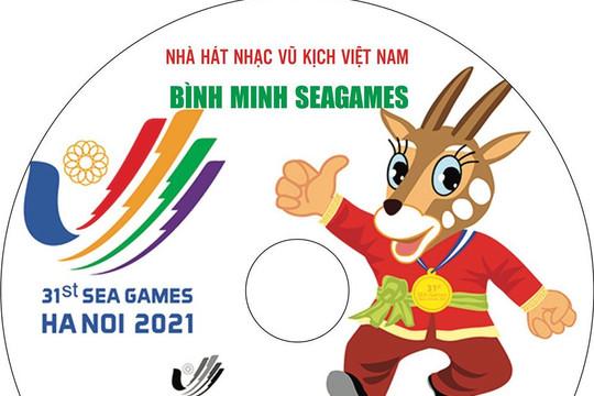 Nhà hát Nhạc Vũ Kịch Việt Nam ra mắt ca khúc Bình minh SEA Games