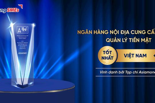 """BIDV nhận giải thưởng """"Dịch vụ quản lý tiền mặt tốt nhất"""""""