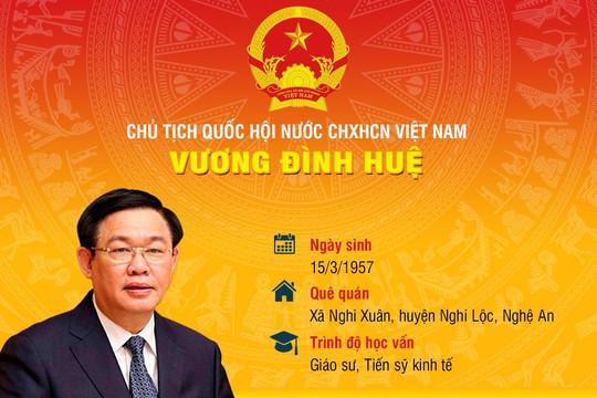 Quá trình công tác của tân Chủ tịch Quốc hội Vương Đình Huệ