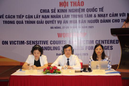 Hội thảo chia sẻ kinh nghiệm trong quá trình giải quyết các vụ án mua bán người tại Tòa án
