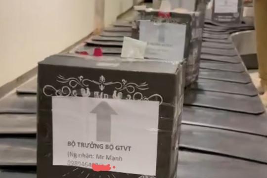 """Bất ngờ người """"mạo danh"""" Bộ trưởng gửi lô hàng khủng qua sân bay"""