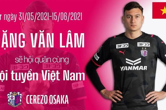 CLB Cerezo Osaka xác nhận, Văn Lâm được triệu tập lên tuyển Việt Nam