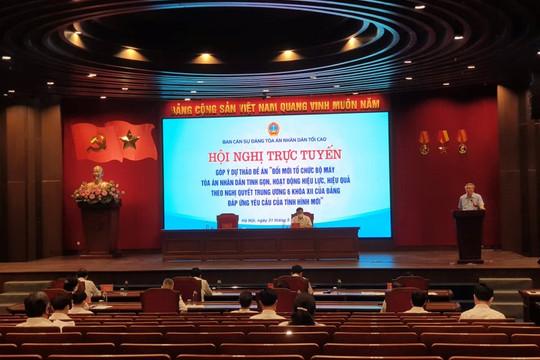 TANDTC tổ chức Hội nghị trực tuyến góp ý Dự thảo Đề án đổi mới tổ chức bộ máy TAND