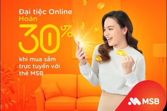 MSB hoàn tiền đến 30% cho chủ thẻ tín dụng khi mua sắm trực tuyến