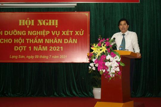 TAND tỉnh Lạng Sơn tổ chức Hội nghị bồi dưỡng nghiệp vụ xét xử cho Hội thẩm nhân dân