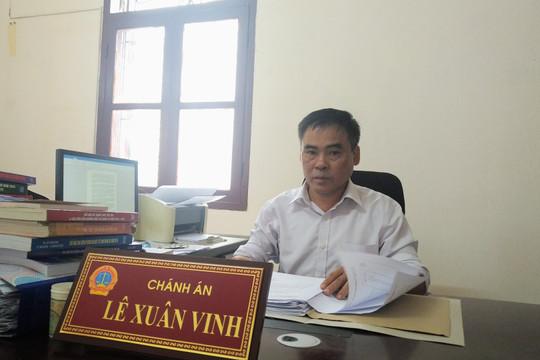Thẩm phán Lê Xuân Vinh: Vượt qua khó khăn để cống hiến với nghề