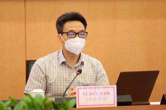 Phó Thủ tướng Vũ Đức Đam: Hà Nội phải chuẩn bị tình huống xấu hơn để không bất ngờ