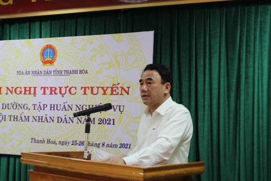 TAND tỉnh Thanh Hóa tổ chức Hội nghị trực tuyến bồi dưỡng, huấn nghiệp vụ Hội thẩm nhân dân năm 2021