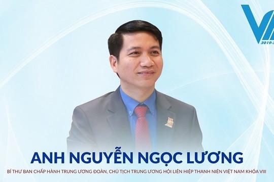 Anh Nguyễn Ngọc Lương giữ chức danh Chủ tịch Trung ương Hội LHTN Việt Nam khóa VIII