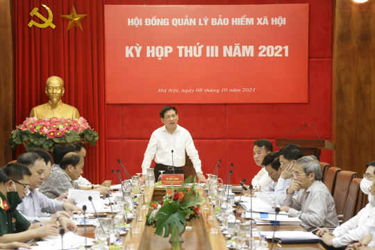 Kỳ họp thứ III năm 2021 Hội đồng quản lý BHXH Việt Nam: Định hướng, quyết nghị nhiều vấn đề quan trọng