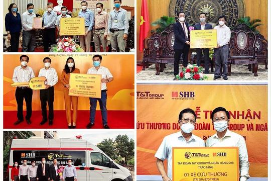 T&T Group và Ngân hàng SHB trao tặng kit xét nghiệm nhanh COVID-19 và xe cứu thương hỗ trợ một số tỉnh, thành trên cả nước