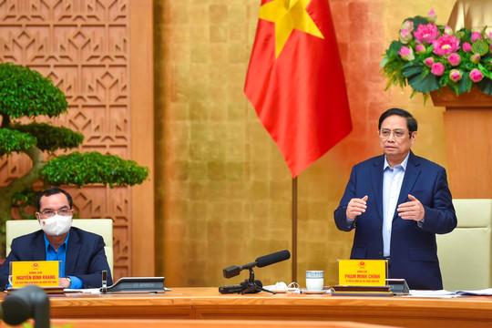 Thủ tướng: Sớm đưa người lao động trở lại doanh nghiệp sản xuất an toàn