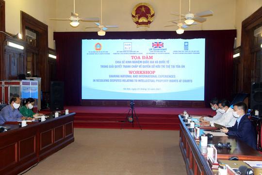 Tọa đàm chia sẻ kinh nghiệm quốc gia và quốc tế trong giải quyết tranh chấp về quyền sở hữu trí tuệ tại Tòa án